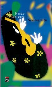 Nemingiiatii - Kazuo Ishiguro