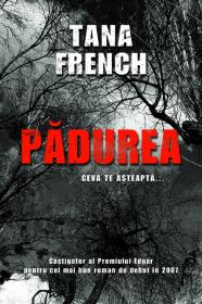 Padurea - Tana French