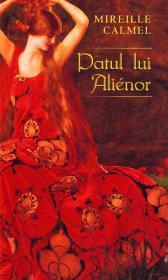 Patul lui Alienor - Mireille Calmel