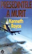 Presedintele a murit - Kenneth Royce