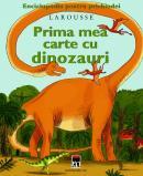 Prima mea carte cu dinozauri - Larousse
