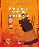 Prima mea carte de mitologie - Larousse