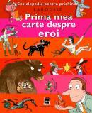 Prima mea carte despre eroi - Larousse