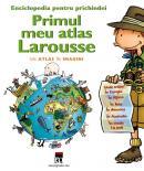 Primul meu atlas larousse - Larousse