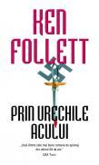 Prin urechile Acului - Ken Follett