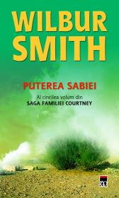 Puterea sabiei (vol. 5 din saga familei Courtney) - Wilbur Smith