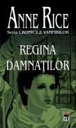 Regina damnatilor - Anne Rice