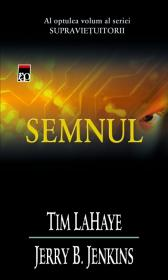Semnul (vol.8 din seria Supravietuitorii) - Tim LaHaye Jerry B. Jenkins