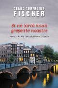 Si ne iarta noua greselile noastre - Claus Cornelius Fischer