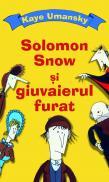 Solomon Snow si giuvaierul furat - Kaye Umansky