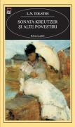 Sonata kreutzer si alte povestiri - Lev Nicolaevici Tolstoi