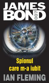 Spionul care m-a iubit - Ian Fleming
