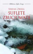 Suflete zbuciumate - Stefan Zweig