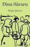 Trilogia taraneasca: Niste tarani (I), Crima pentru pamint (II), Iarbavintului (III) - Dinu Sararu