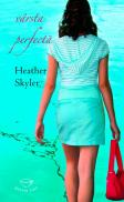 Varsta perfecta - Heather Skyler