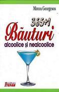 365+1 Bauturi alcoolice si nealcoolice - Mircea Georgescu