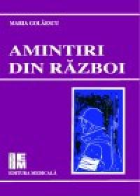 Amintiri din razboi - reeditare - Maria Golaescu