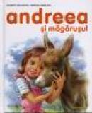 Andreea si magarusul - Gilbert Delahaye,marcel Marlier