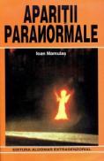 Aparitii paranormale - Ioan Mamulas