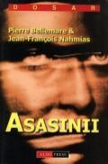 Asasinii - Pierre Bellemare & Jean - Francois Nahmias