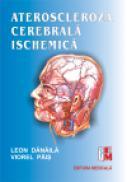 Ateroscleroza cerebrala ischemica - Leon Danaila, Viorel Pais