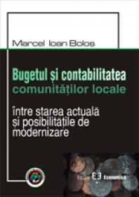 Bugetul si contabilitatea comunitatilor locale. Intre starea actuala si posibilitatile de modernizare - Marcel Ioan Bolos
