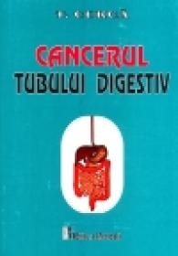 Cancerul tubului digestiv - Traian Curca