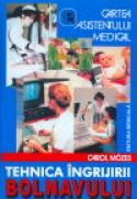 Cartea asistentului medical (Tehnica ingrijirii bolnavului). Editia a VII-a - Carol Mozes