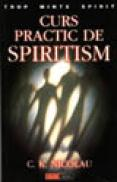 Curs practic de spiritism - C. K. Nicolau
