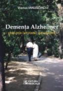 Dementa Alzheimer ? ghid prin labirintul comunicarii - Viorica Ianusevici