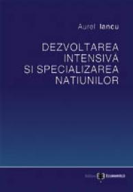 Dezvoltarea intensiva si specializarea natiunilor - Aurel Iancu