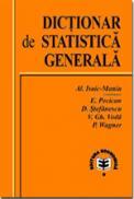 Dictionar de statistica generala - Viorel Gh. Voda , Pavel Wagner , Alexandru Isaic-Maniu , Eugen Pecican , Daniela Stefanescu
