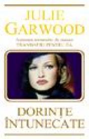 Dorinte intunecate - Julie Garwood