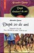 Dupa douazeci de ani - vol. 1-3 - Alexandre Dumas