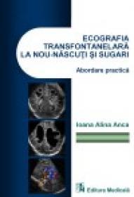 Ecografia transfontanelara la nou-nascuti si sugari ? abordare practica - Ioana Alina Anca
