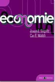 Economie - Joseph E. Stiglitz , Carl E. Walsh