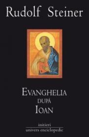 Evanghelia dupa Ioan. Vol. 1-3 - Rudolf Steiner