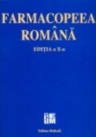 Farmacopeea Româna - editia a X-a - Agentia Nationala a Medicamentului