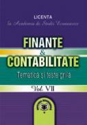 Finante & Contabilitate. Tematica si teste-grila pentru licenta, Vol. VII - ASE