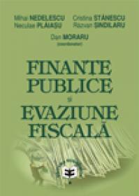 Finante publice si evaziune fiscala - Dan Moraru , Mihai Nedelescu , Cristina Stanescu , Neculae Plaiasu , Razvan Sindilaru