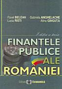 Finantele publice ale Romaniei - editia a treia - Gabriela Anghelache , Pavel Belean , Lucia Risti , Alina Ginguta