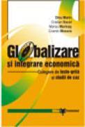 Globalizare si integrare economica - Culegere de teste-grila si studii de caz - Marin Dinu , Cristian Socol , Marius Marinas , Cosmin Mosora