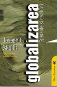 Globalizarea. Sperante si deziluzii - Joseph E. Stiglitz