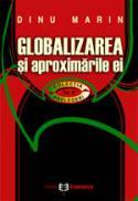 Globalizarea si aproximarile ei - Marin Dinu