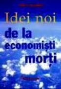Idei noi de la economisti morti - Todd G. Buchholz