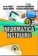 Informatica instruirii - Constanta-Nicoleta Bodea , Ion Gh. Rosca , Gabriel Zamfir , Constantin-Gelu Apostol