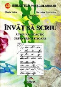 Invat sa scriu. Auxiliar didactic, grupa pregatitoare - Maria Voicu, Maricica Dascalasu, Geta Zamfiroiu