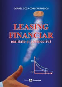 Leasing financiar. Realitate si perspectiva - Cornel Coca Constantinescu