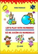 Let's play with numbers! Sa ne jucam cu numerele! - Nina Pascale