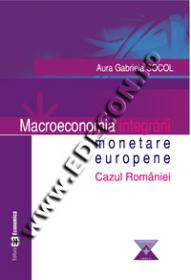 Macroeconomia integrarii monetare europene - Cazul Romaniei - Aura Gabriela Socol